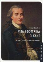Vita e dottrina di Kant. - Ernst Cassirer