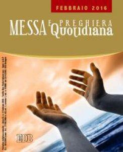 Copertina di 'Messa e preghiera quotidiana febbraio 2016'