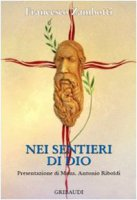 Nei sentieri di Dio - Zambotti Francesco
