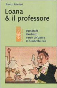 Copertina di 'Loana e il professore. Pamphlet illustrato verso un'opera di Umberto Eco'
