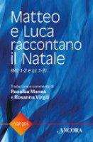 Matteo e Luca raccontano il Natale - Rosalba Manes, Rosanna Virgili