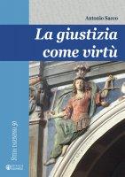 La giustizia come virtù - Antonio Sacco