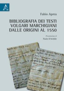 Copertina di 'Bibliografia dei testi volgari marchigiani dalle Origini al 1550'