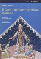 Il credo nell'arte cristiana moderna - Mastacchi Roberto
