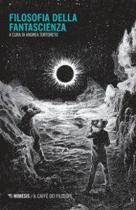 Copertina di 'Filosofia della fantascienza'