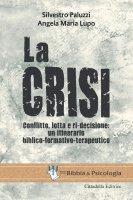 La crisi - Angela Maria Lupo , Silvestro Paluzzi