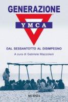 Generazione YMCA. Dal Sessantotto al disimpegno