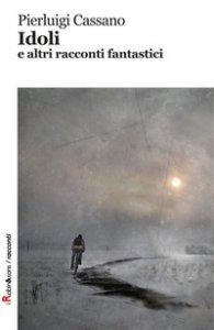 Copertina di 'Idoli e altri racconti fantastici'