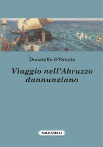 Copertina di 'Viaggio nell'Abruzzo dannunziano'