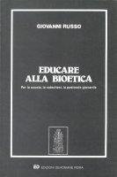 Educare alla bioetica - Giovanni Russo