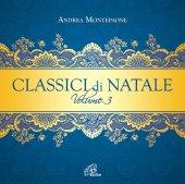 Classici di Natale. Volume 3 - Andrea Montepaone