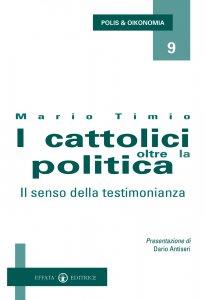 Copertina di 'I cattolici oltre la politica. La fine della DC e il ritorno al popolarismo'