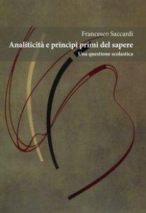 Copertina di 'Analiticità e principi primi del sapere. Una questione scolastica'