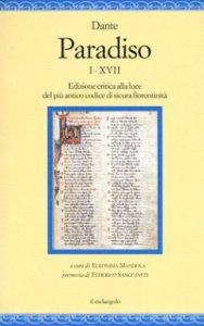 Copertina di 'Paradiso I-XVII. Edizione critica alla luce del più antico codice di sicura fiorentinità'