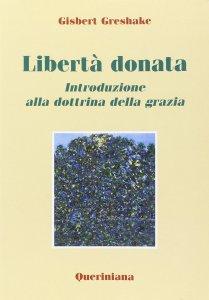 Copertina di 'Libertà donata. Introduzione alla dottrina della grazia'