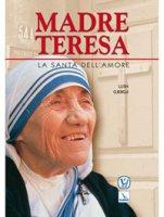 Madre Teresa. La santa dell'amore - Gjergji Lush