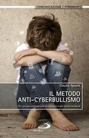 Il metodo anti-cyberbullismo - Claudia Sposini
