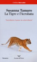 La tigre e l'acrobata - Tamaro Susanna