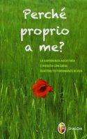Perché proprio a me? Riflessioni di due ammalati sulla sofferenza - Salvi Lino, Sagrati Stelvio, Romagnoli Simona