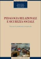 Pedagogia relazionale e sicurezza sociale - Roberto Orazi, Agnese Rosati