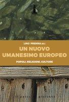 Un nuovo Umanesimo europeo. Popoli, religioni, culture