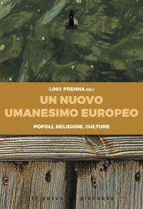 Copertina di 'Un nuovo Umanesimo europeo. Popoli, religioni, culture'
