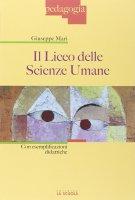 Liceo delle Scienze Umane. Con esemplificazioni didattiche. (Il) - Giuseppe Mari