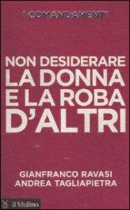Copertina di 'Non desiderare la donna e la roba d'altri'