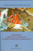 """Istruzione """"Libertatis conscientia"""" su libertà cristiana e liberazione. - Congregazione per la Dottrina della Fede"""