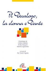 Copertina di 'Il decalogo, la donna e Dante'