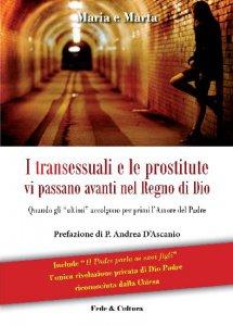Copertina di 'I transessuali e le prostitute vi passano avanti nel Regno di Dio'