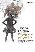 Orgoglio e pregiudizi - Tiziana Ferrario