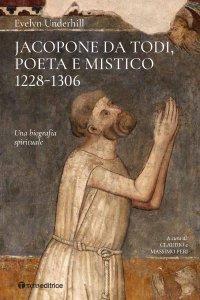 Copertina di 'Jacopone da Todi poeta e mistico 1228-1306'