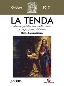 Copertina di 'La Tenda. Ottobre 2017: Messa quotidiana e meditazione per ogni giorno del mese. Rito Ambrosiano.'