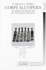 Copertina di 'Corpi all'opera. Teatro e scrittura in Antonin Artaud'