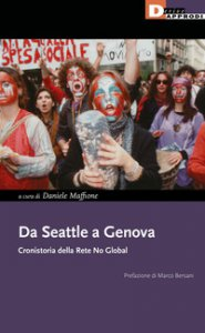 Copertina di 'Da Seattle a Genova. Cronistoria della rete no global'