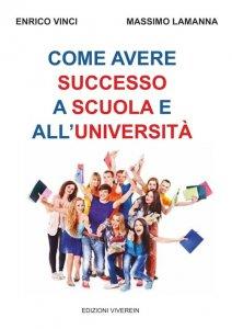 Copertina di 'Come avere successo a Scuola e all'Università.'