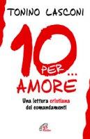 Dieci... per amore - Lasconi Tonino