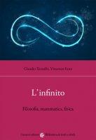 L' infinito. Filosofia, matematica, fisica - Ternullo Claudio, Fano Vincenzo