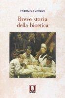 Breve storia della bioetica - Fabrizio Turoldo