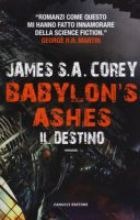 Il destino. Babylon's ashes - Corey James S. A.