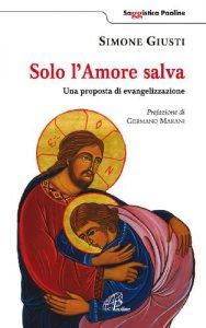 Copertina di 'Solo l'amore salva'