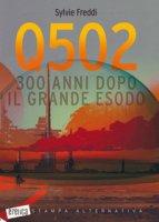 Q502. 300 anni dopo il grande esodo - Freddi Sylvie