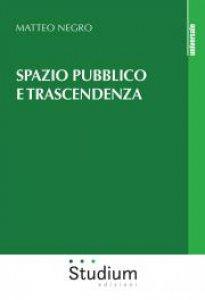 Copertina di 'Spazio pubblico e trascendenza'