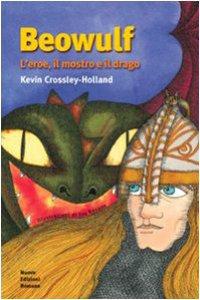 Copertina di 'Beowulf. L'eroe, il mostro e il drago'