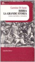 Bibbia. La grande storia. Trama narrativa e tematica - Di Sante Carmine