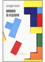 Bambini in filosofia - Ferraro Giuseppe