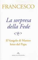 La sorpresa della Fede - Francesco I (Jorge Mario Bergoglio)