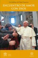 Encuentro de amor con Dios - Francesco (Jorge Mario Bergoglio)