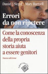 Copertina di 'Errori da non ripetere. Come la conoscenza della propria storia aiuta a essere genitori'